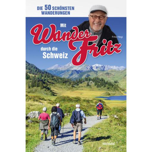 Mit Wanderfritz durch die Schweiz